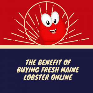 Buying Fresh Maine Lobster Online